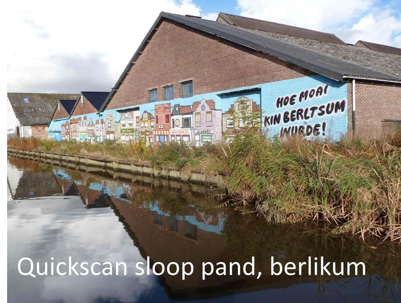 Quickscan sloop pand, Berlikum