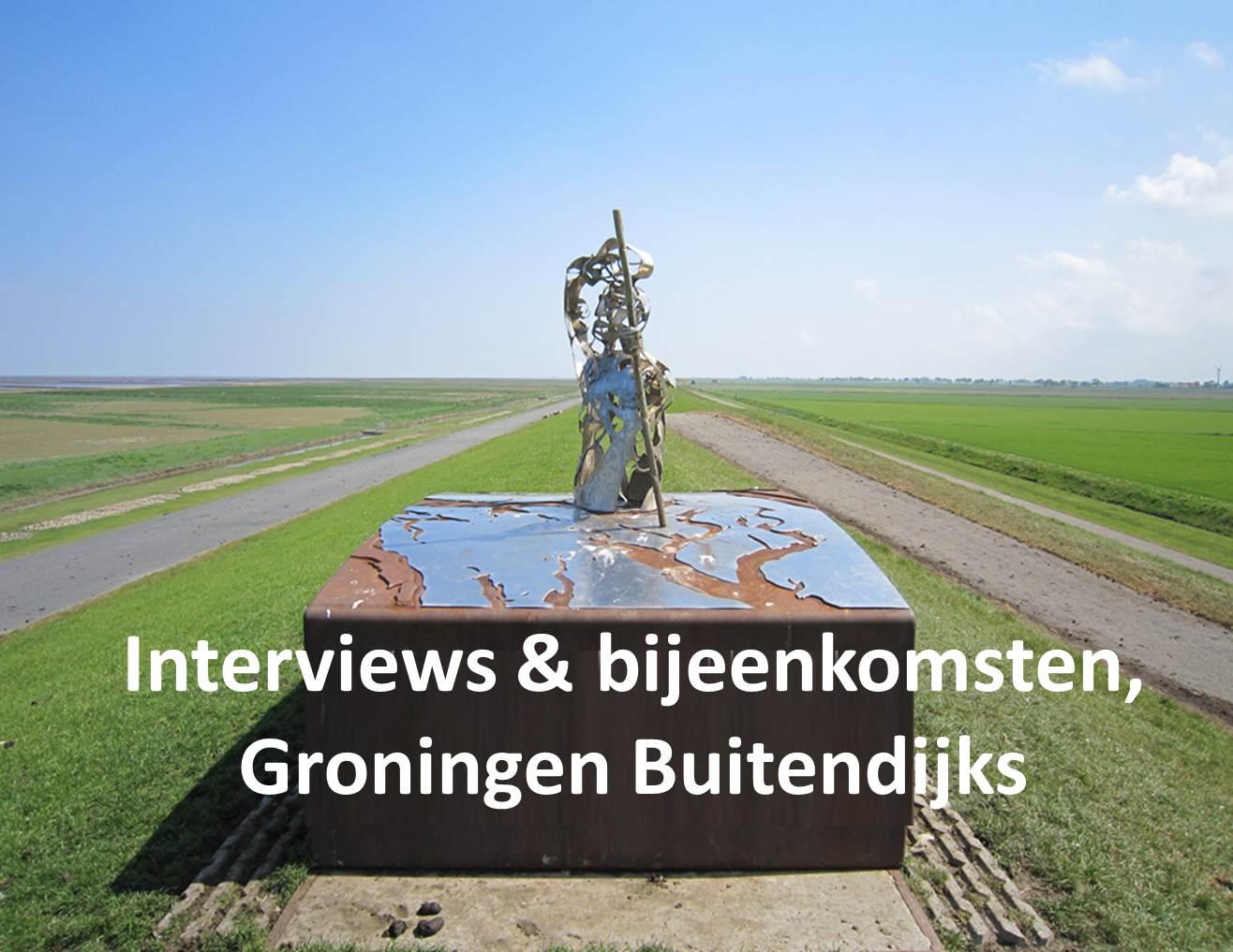 Interviews & bijeenkomsten, Groningen Buitendijks